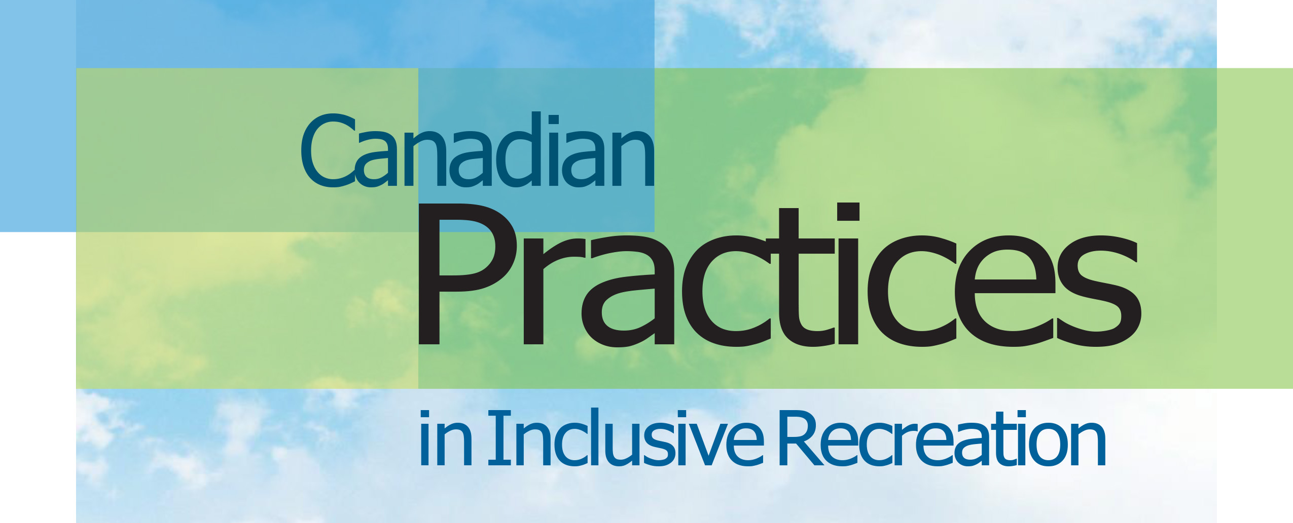 Sky and clouds behind the words Canadian Practices in Inclusive Recreation